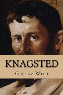 Knagsted - Nordic Classics by Gustav Wied (9781522963424) - PaperBack - Classic Fiction