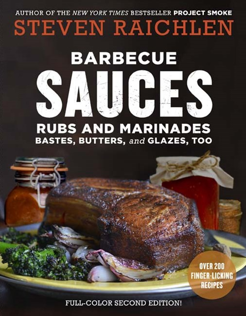 Barbecue Sauces, Rubs, and Marinades - Bastes, Butter & Glazes, Too