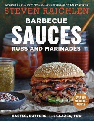 (ebook) Barbecue Sauces, Rubs, and Marinades--Bastes, Butters & Glazes, Too