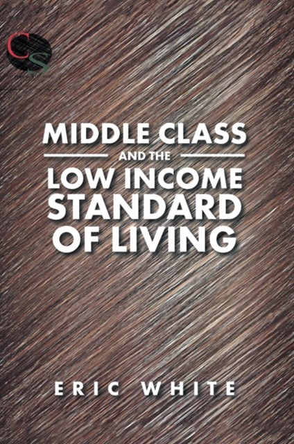 Middle Class and the Low Income Standard of Living