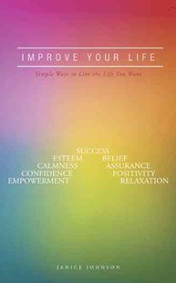 Improve Your Life by Janice Johnson (9781524635022) - PaperBack - Self-Help & Motivation