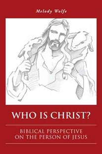 Who Is Christ? by Melody Wolfe (9781524638726) - PaperBack - Religion & Spirituality