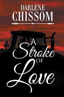 A Stroke of Love by Darlene Chissom (9781524645250) - HardCover - Self-Help & Motivation Inspirational