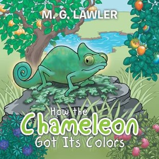 How the Chameleon Got Its Colors by M. G. Lawler (9781524650186) - PaperBack - Non-Fiction Animals