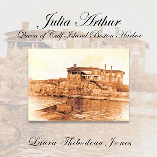 (ebook) Julia Arthur Queen of Calf Island Boston Harbor - Art & Architecture Art History