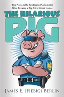 The Hilarious Pig by James E. (Fiebig) Berlin (9781524691820) - PaperBack - Biographies General Biographies