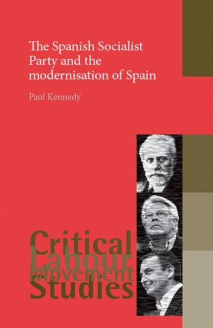 Spanish Socialist Party and the modernisation of Spain