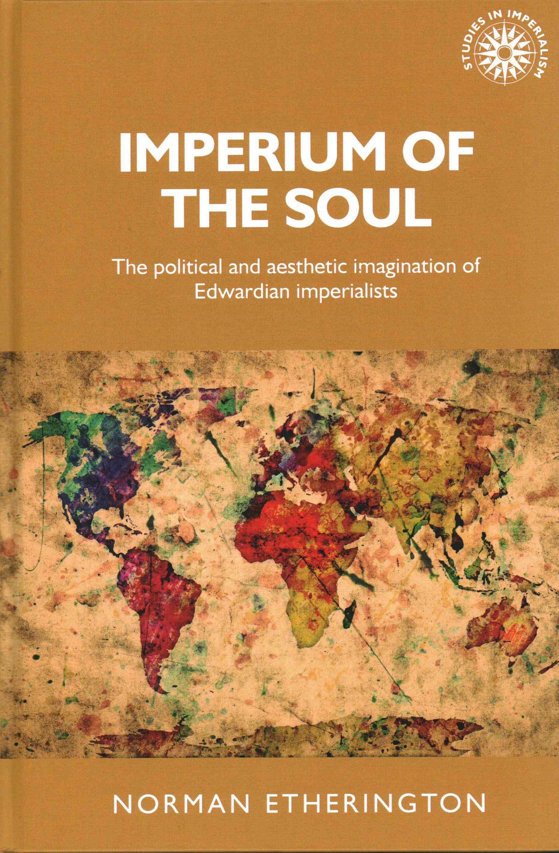 Imperium of the soul: The political and aesthetic imagination of Edwardian imperialists