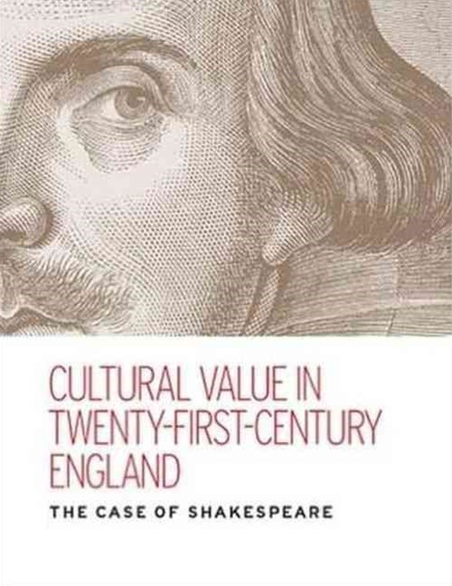 Cultural value in twenty-first-century England: The case of Shakespeare
