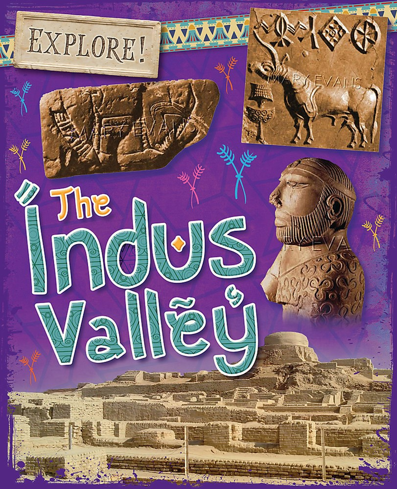 Explore!: The Indus Valley