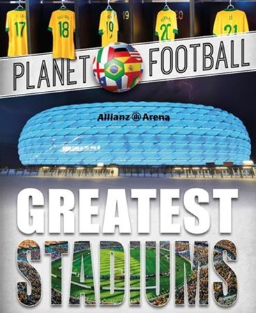 Planet Football: Greatest Stadiums