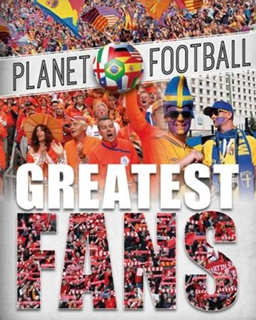 Planet Football: Greatest Fans