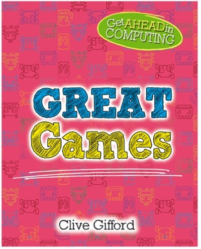 Get Ahead in Computing: Great Games