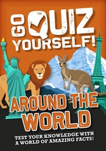 Go Quiz Yourself!: Around the World by Izzi Howell (9781526312792) - PaperBack - Non-Fiction Art & Activity