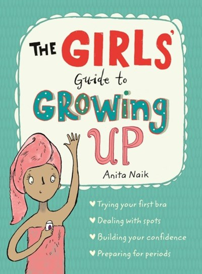 Guide to Growing Up: The Girls' Guide to Growing Up