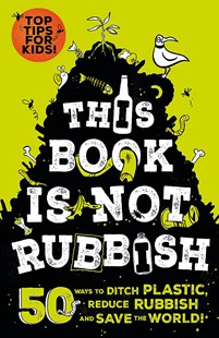 This Book is Not Rubbish by Isabel Thomas, Alex Paterson (9781526361530) - PaperBack - Non-Fiction Family Matters