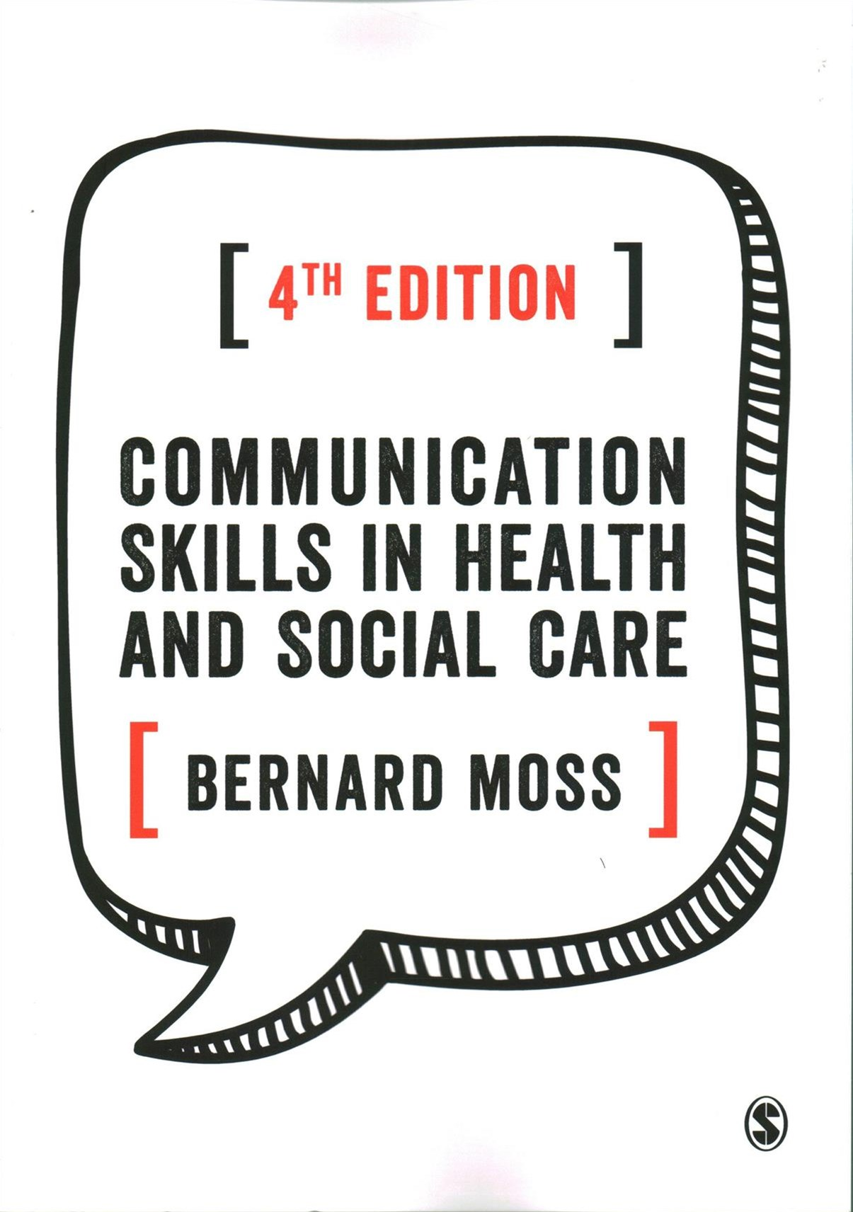 Communication Skills in Health and Social Care 4ed