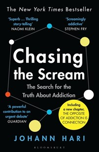 Chasing the Scream by Johann Hari (9781526608369) - PaperBack - Reference