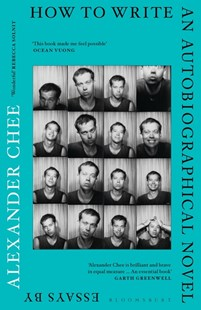 How to Write an Autobiographical Novel by Alexander Chee (9781526609113) - PaperBack - Modern & Contemporary Fiction General Fiction