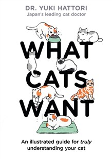 What Cats Want by Yuki Hattori (9781526623065) - HardCover - Pets & Nature Domestic animals