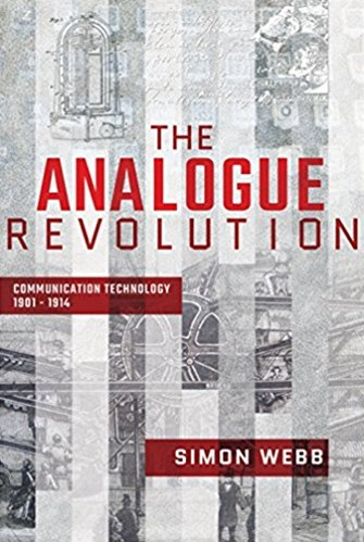 Analogue Revolution: Communication Technology 1901-1914