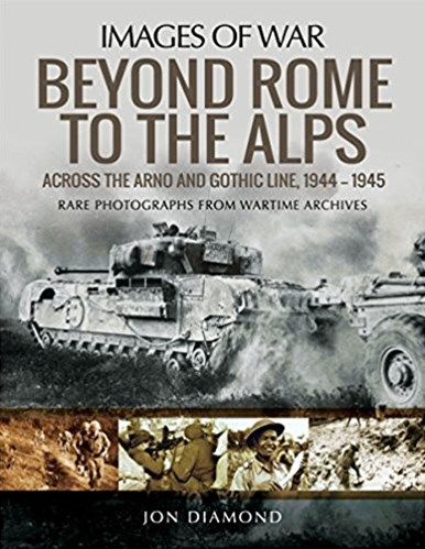 Beyond Rome to the AlpsBeyond Rome to the Alps: Across the Arno and Gothic Line, 1944-1945