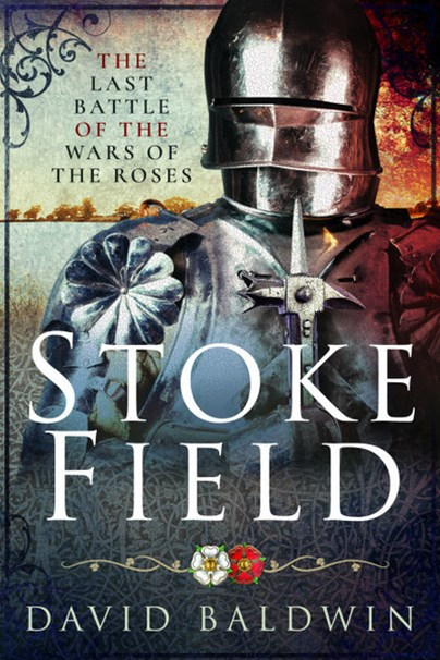 Stoke Field: The Last Battle of the Roses