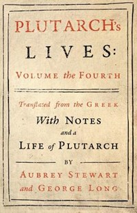 Plutarch's Lives - Vol. IV by Plutarch, Aubrey Stewart, George Long (9781528711982) - PaperBack - Military