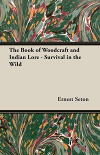 (ebook) Book of Woodcraft and Indian Lore - Survival in the Wild - Sport & Leisure Other Sports
