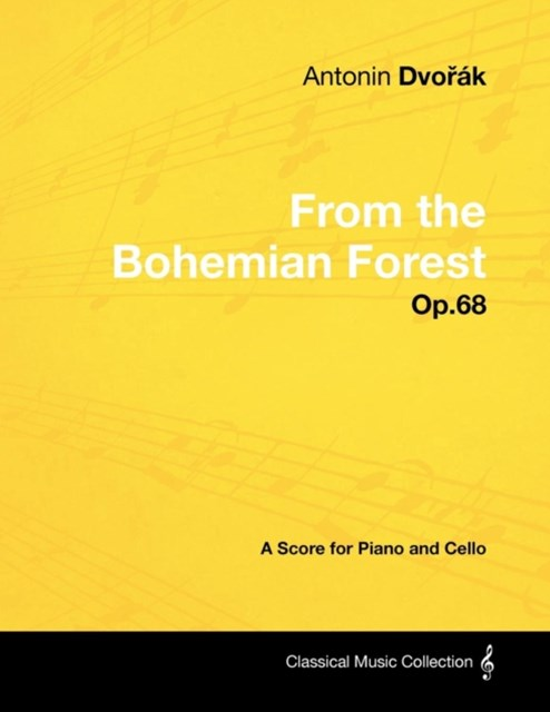 Antonin Dvorak - From the Bohemian Forest - Op.68 - A Score for Piano and Cello