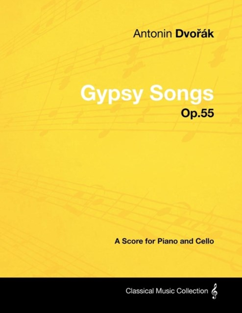Antonin Dvorak - Gypsy Songs - Op.55 - A Score for Piano and Cello