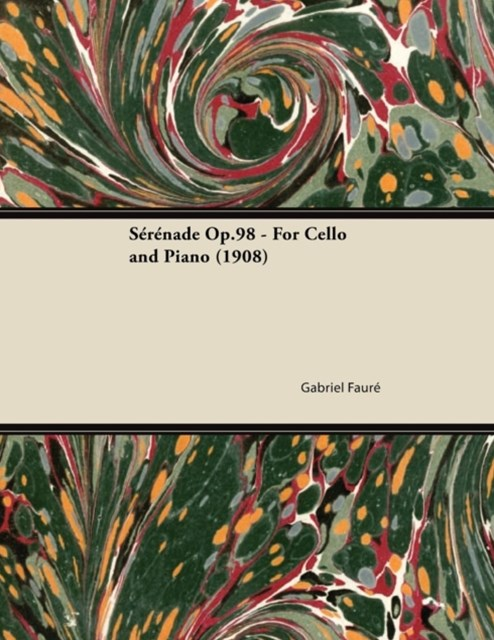 Serenade Op.98 - For Cello and Piano (1908)