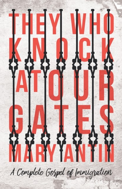 (ebook) They Who Knock at Our Gates - A Complete Gospel of Immigration