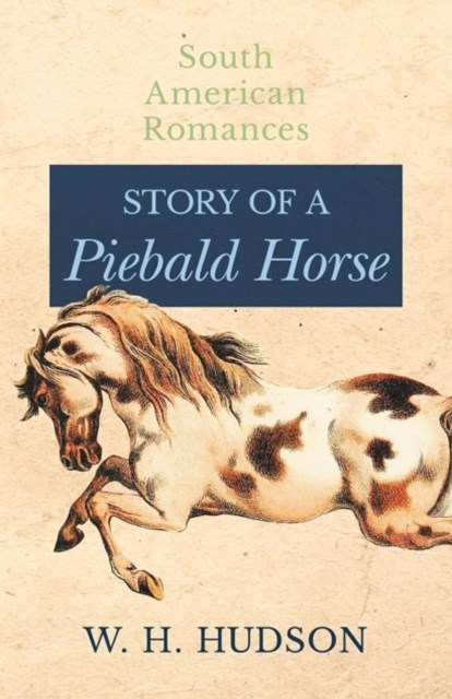 (ebook) Story of a Piebald Horse (South American Romances)