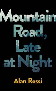 Mountain Road Late At Night by Alan Rossi (9781529002331) - PaperBack - Modern & Contemporary Fiction General Fiction