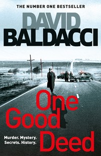 One Good Deed by David Baldacci (9781529027495) - PaperBack - Crime Mystery & Thriller