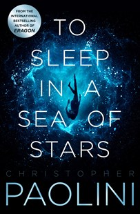 To Sleep In A Sea Of Stars by Christopher Paolini (9781529046519) - PaperBack - Science Fiction