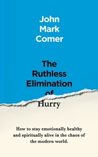 Ruthless Elimination of Hurry by John Mark Comer (9781529308389) - PaperBack - Religion & Spirituality Christianity