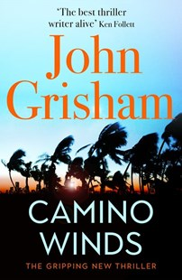 Camino Winds by John Grisham (9781529342468) - PaperBack - Crime Mystery & Thriller