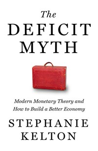 The Deficit Myth by Stephanie Kelton (9781529352535) - PaperBack - Business & Finance Ecommerce