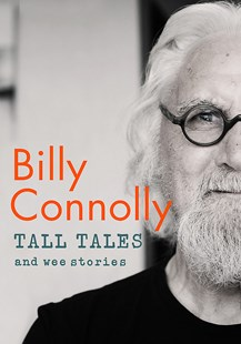 Tall Tales and Wee Stories by Billy Connolly (9781529361339) - HardCover - Biographies Entertainment