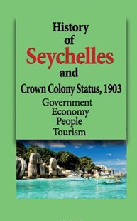 History of Seychelles, and Crown Colony Status, 1903 by Sampson Jerry (9781530032310) - PaperBack - History African
