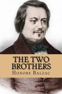 The Two Brothers (English Edition) by Honore De Balzac, Yordi Abreu (9781530497133) - PaperBack - Reference