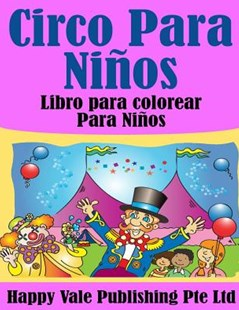 Circo Para Ni�os by Happy Vale Publishing Pte Ltd (9781530829842) - PaperBack - Family & Relationships Family Dynamics