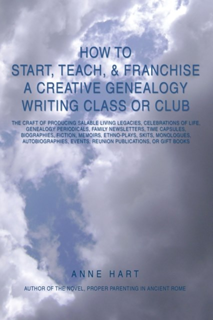 (ebook) How to Start, Teach, & Franchise a Creative Genealogy Writing Class or Club