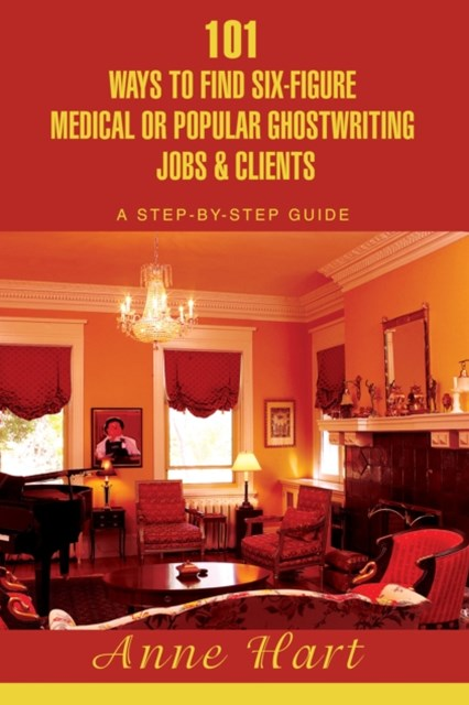 (ebook) 101 Ways to Find Six-Figure Medical or Popular Ghostwriting Jobs & Clients