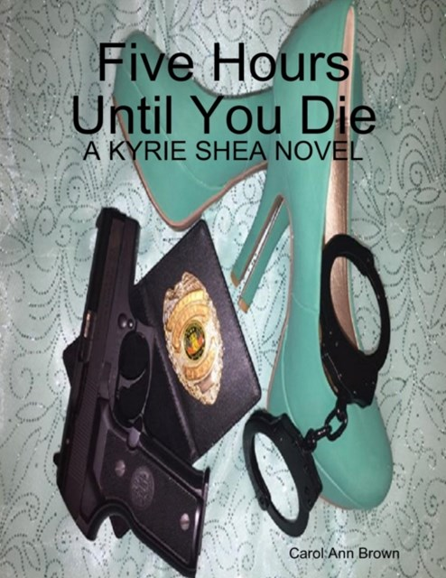 (ebook) Five Hours Until You Die: A Kyrie Shea Novel