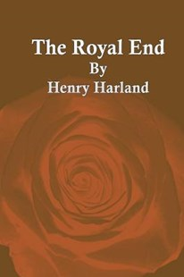 The Royal End by Henry Harland (9781533168924) - PaperBack - Modern & Contemporary Fiction General Fiction
