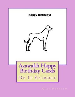 Azawakh Happy Birthday Cards by Forsyth, Gail (9781533201027) - PaperBack - Craft & Hobbies Papercraft