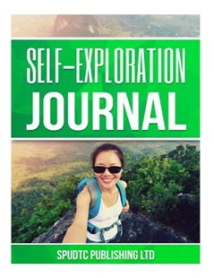 Self-Exploration Journal by Spudtc Publishing Ltd (9781533232120) - PaperBack - Family & Relationships Family Dynamics